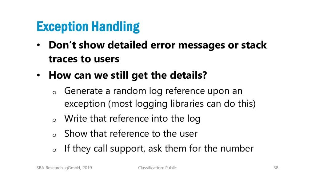 Classification: Public 38 Exception Handling • ...