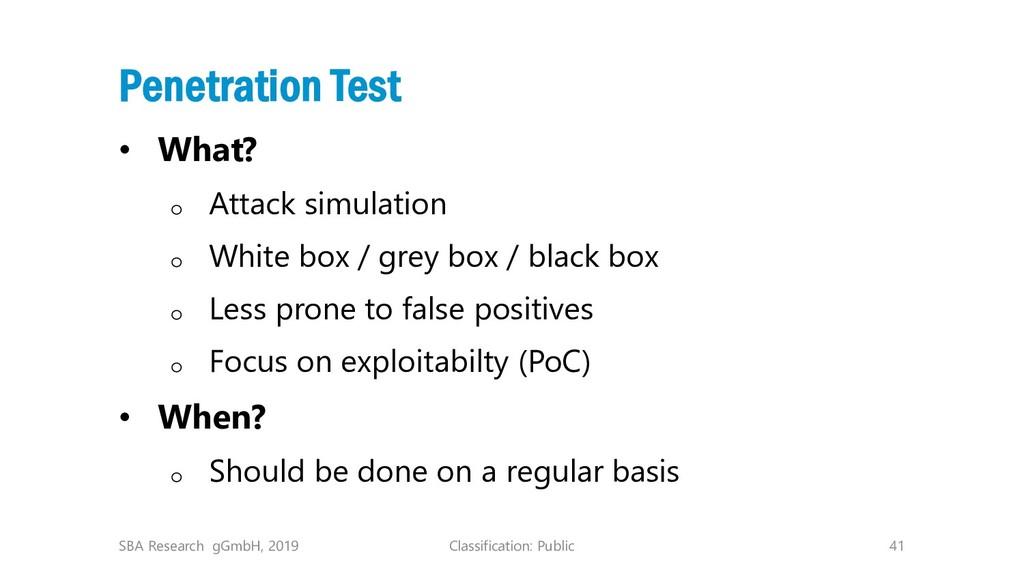 Classification: Public 41 Penetration Test • Wh...