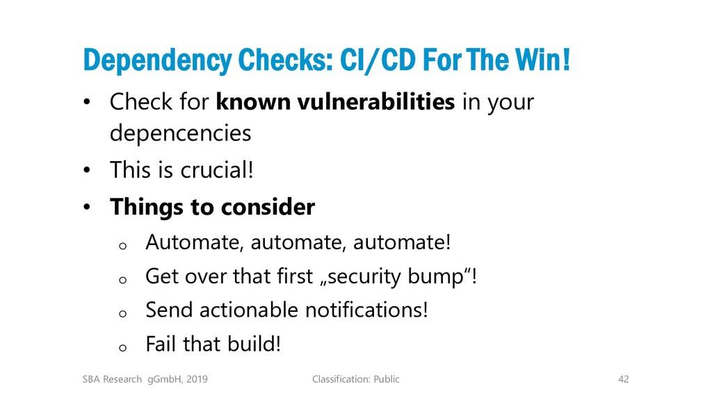 Classification: Public 42 Dependency Checks: CI...