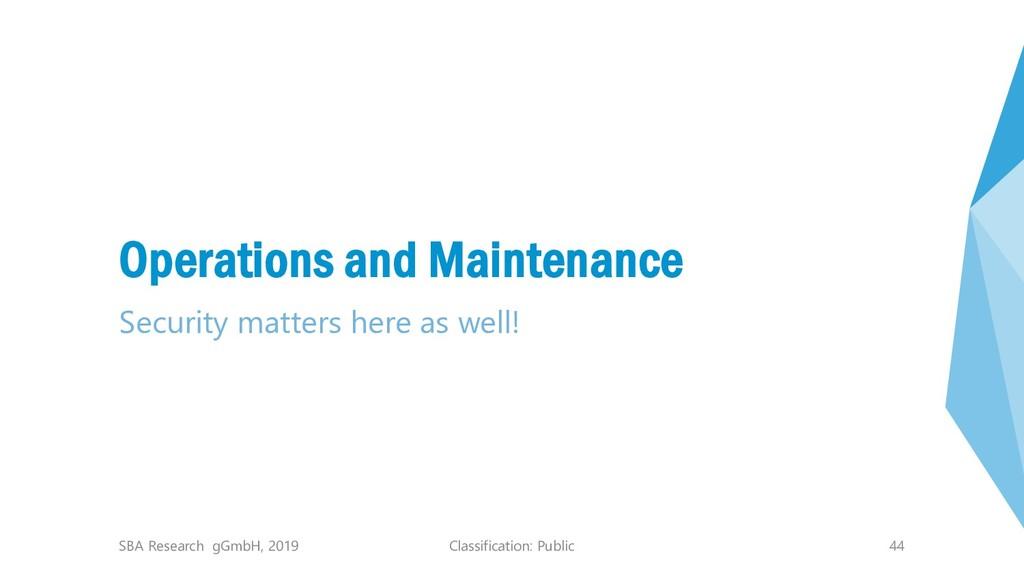 Classification: Public 44 Operations and Mainte...