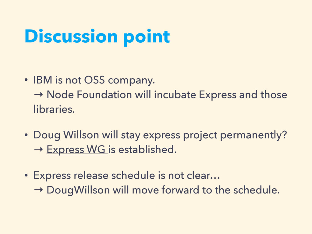 Discussion point • IBM is not OSS company. → N...