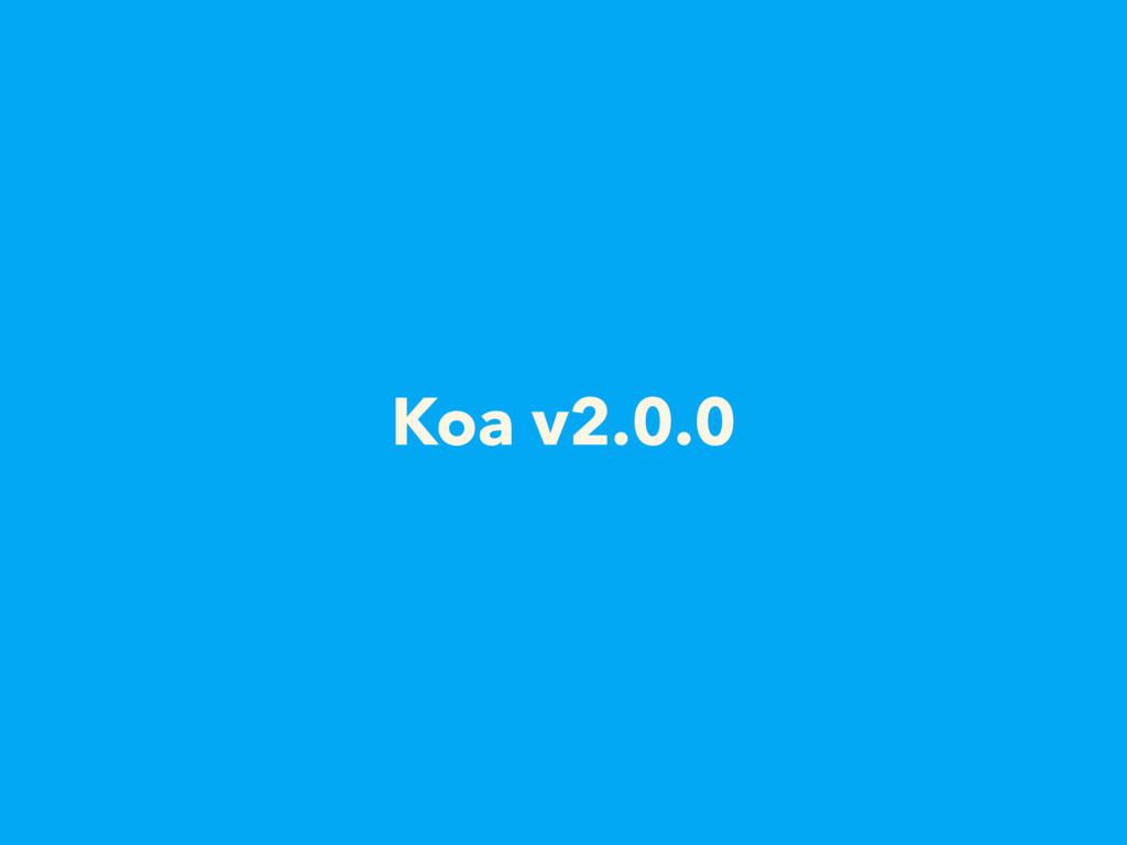 Koa v2.0.0