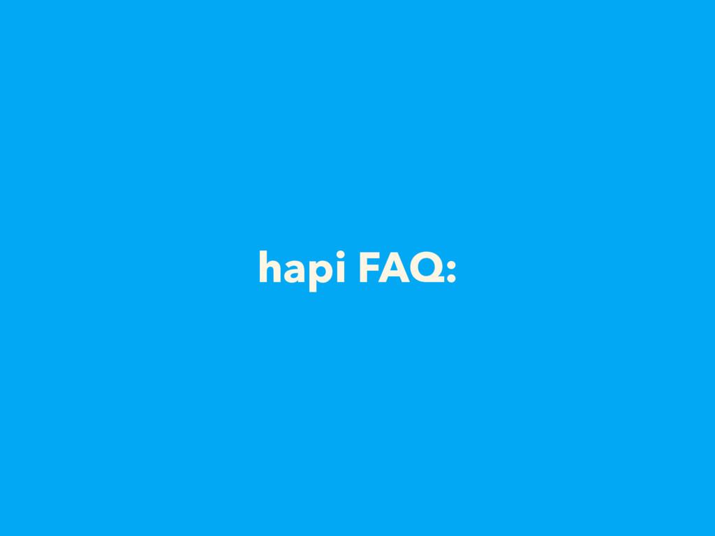 hapi FAQ: