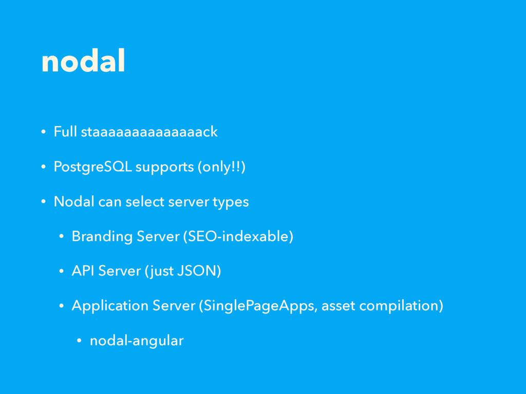 nodal • Full staaaaaaaaaaaaaack • PostgreSQL su...