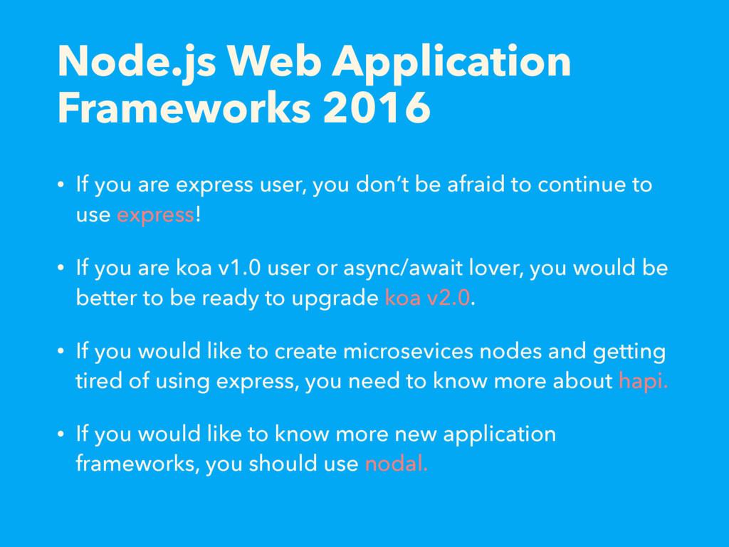 Node.js Web Application Frameworks 2016 • If yo...