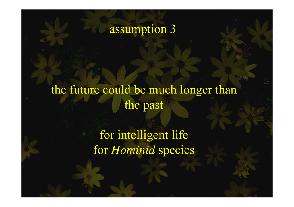 assumption 3 ssu p o 3 the future could be much...