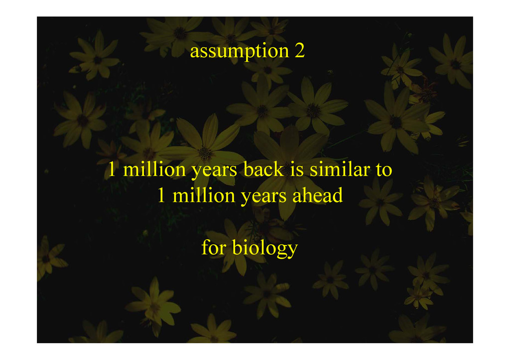 assumption 2 ssu p o 1 million years back is si...