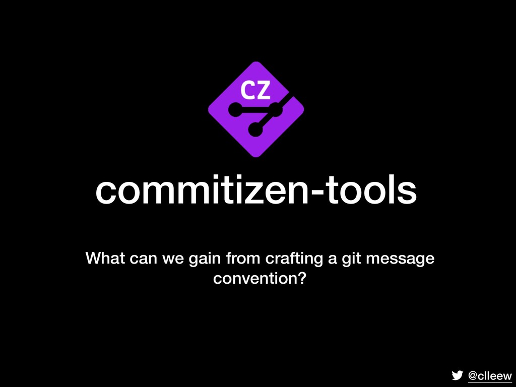@clleew commitizen-tools What can we gain from ...