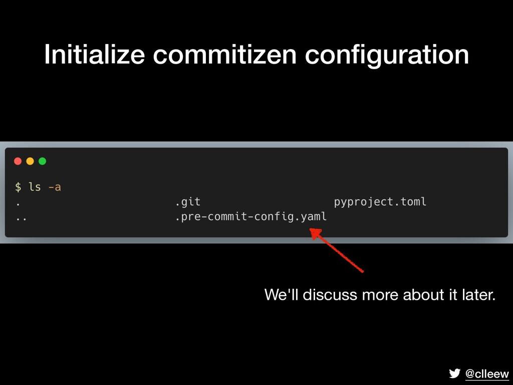 @clleew Initialize commitizen configuration We'l...