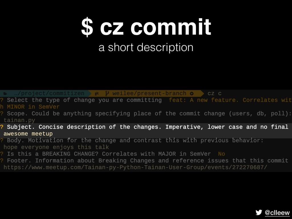 @clleew $ cz commit a short description