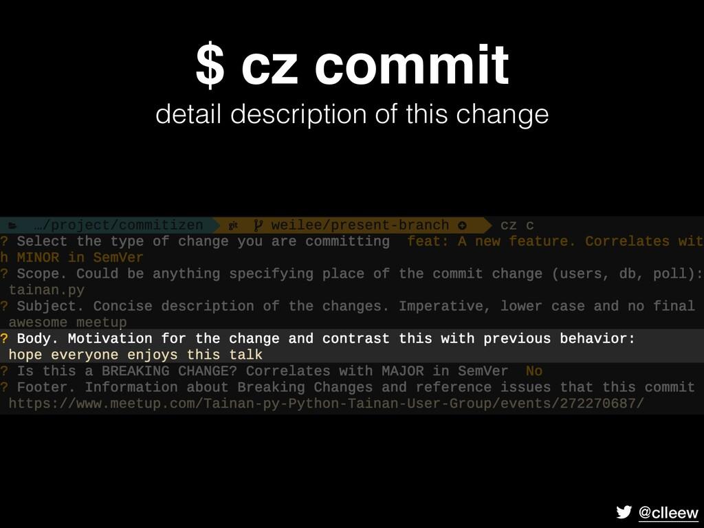 @clleew $ cz commit detail description of this...