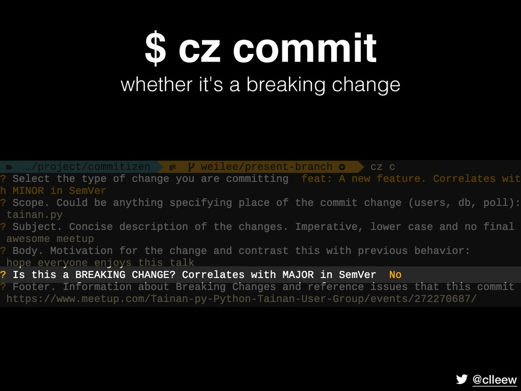 @clleew $ cz commit whether it's a breaking ch...