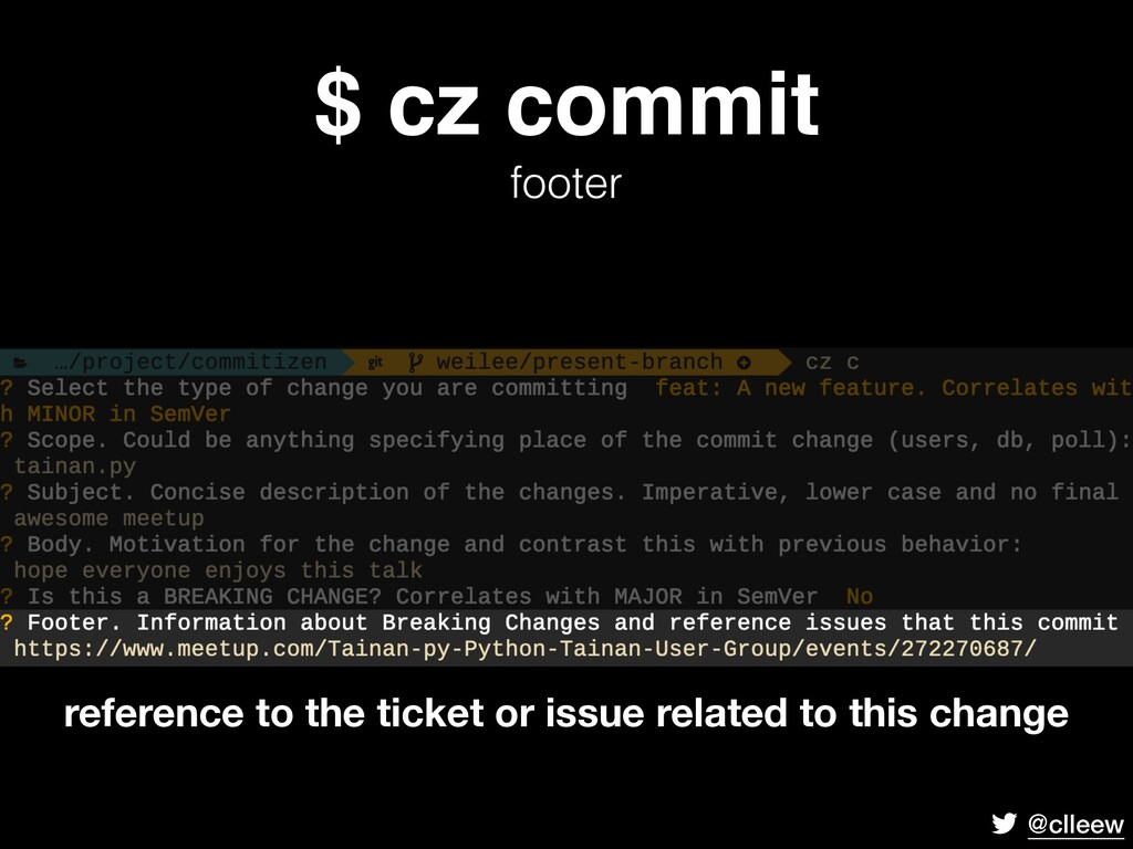@clleew $ cz commit footer reference to the ti...