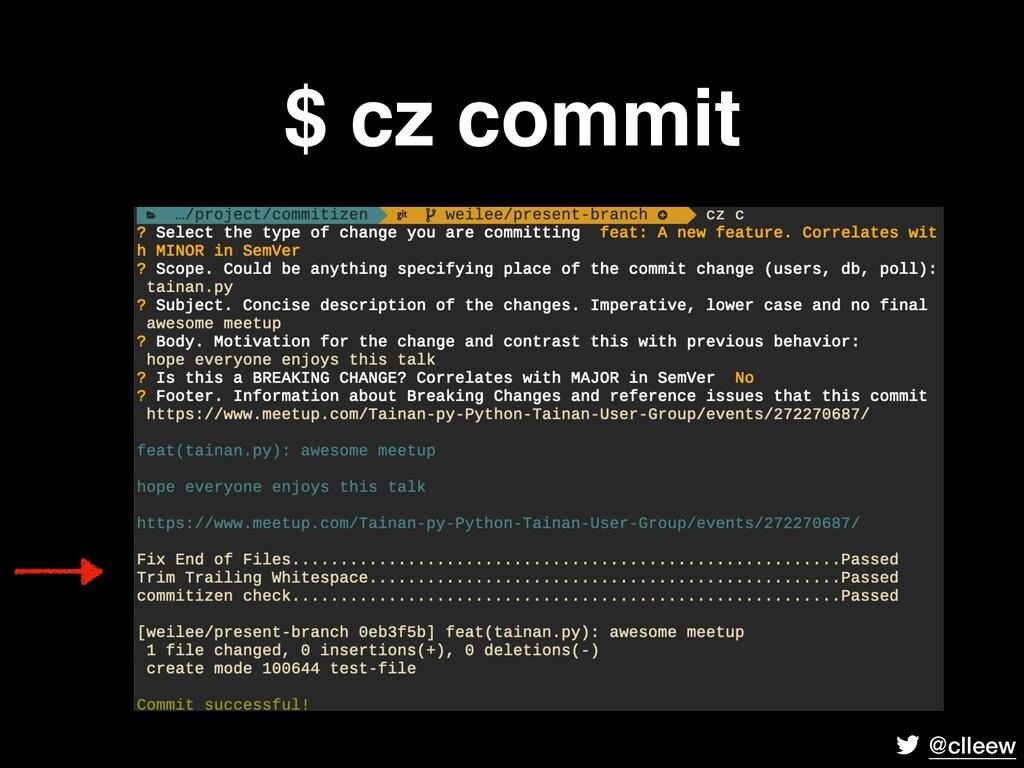 @clleew $ cz commit