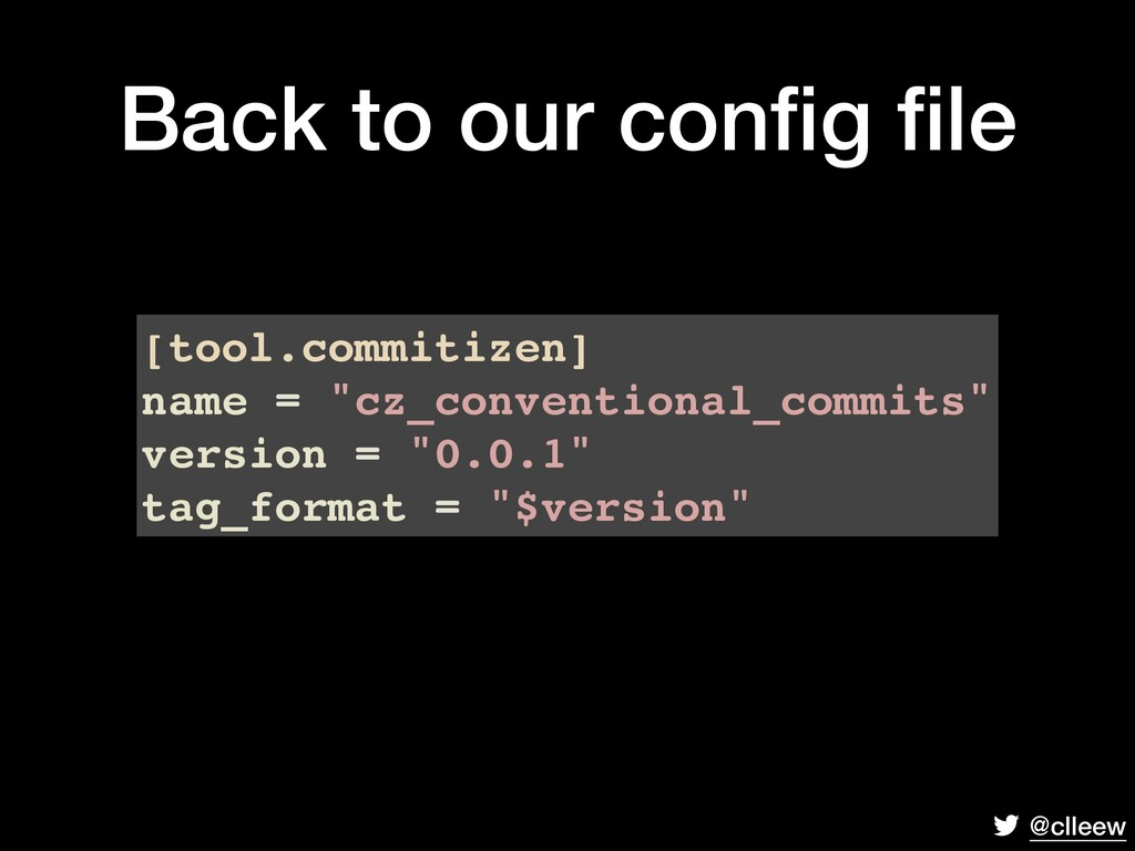 @clleew Back to our config file [tool.commitizen]...