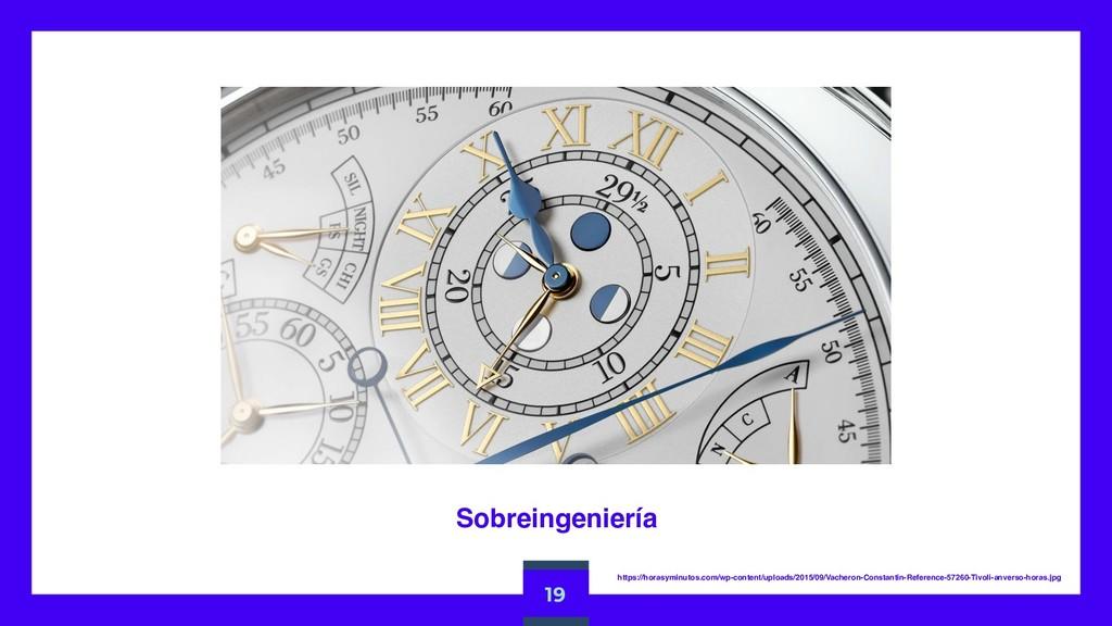 Sobreingeniería 19 https://horasyminutos.com/wp...