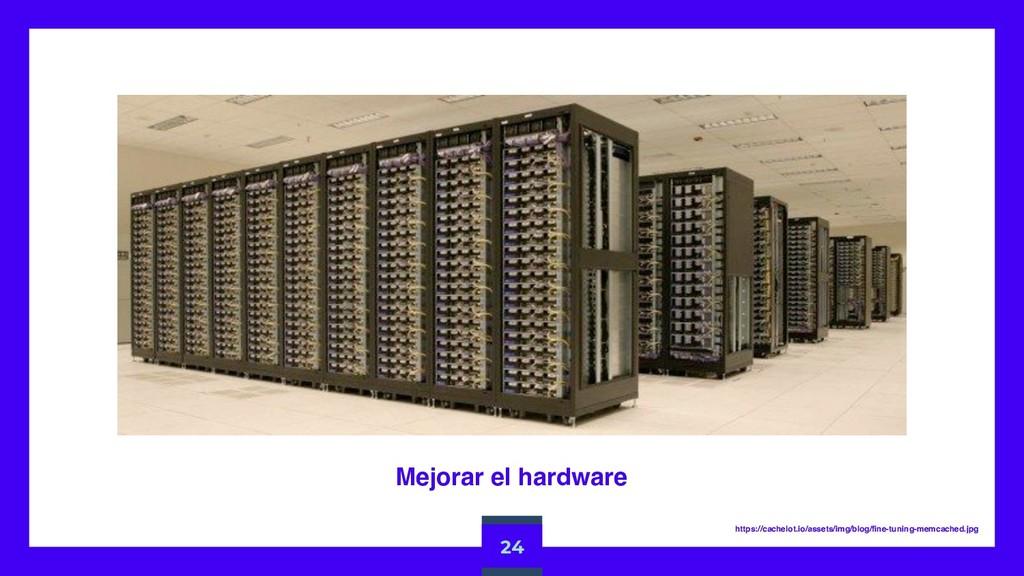Mejorar el hardware 24 https://cachelot.io/asse...