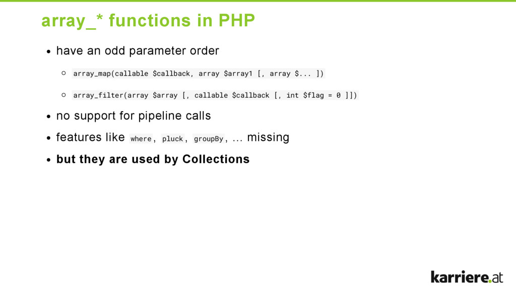 array_* functions in PHP have an odd parameter ...