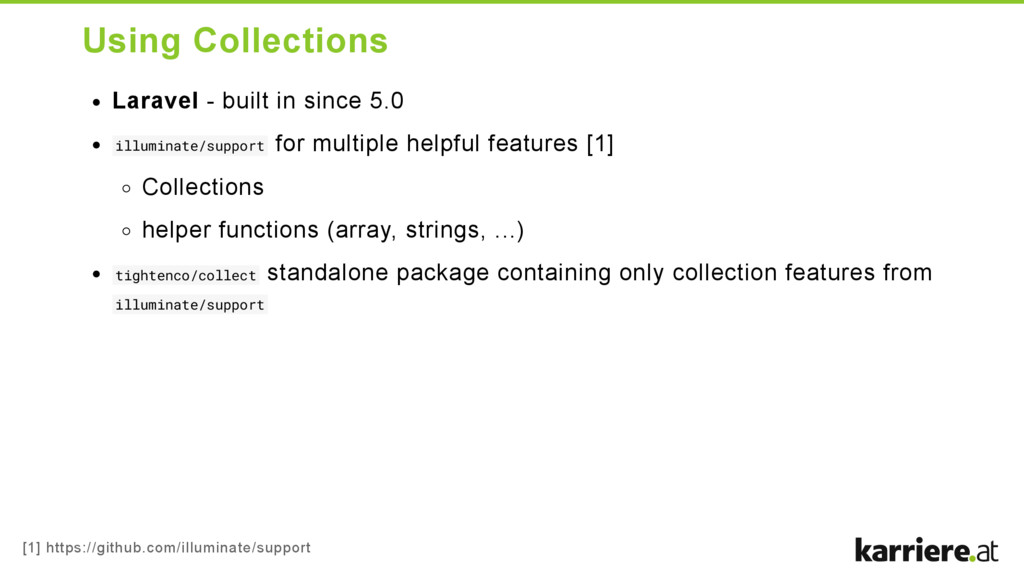 Using Collections Laravel  built in since 5.0 ...