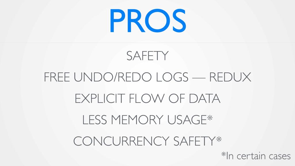 PROS SAFETY FREE UNDO/REDO LOGS — REDUX EXPLICI...