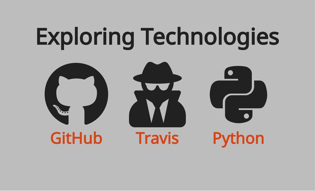 GitHub Travis Python Exploring Technologies