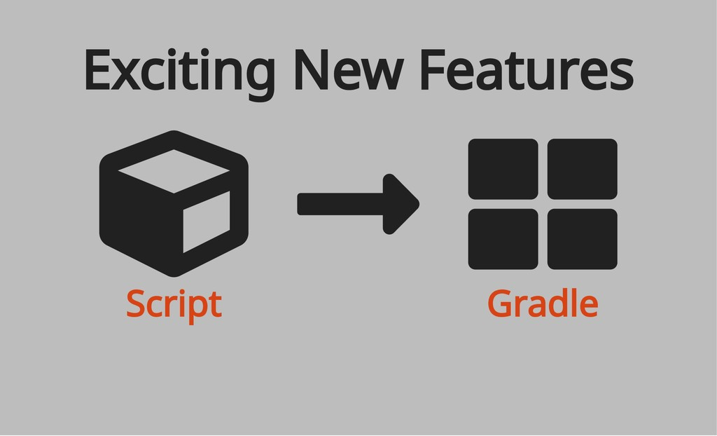 Script Gradle Exciting New Features