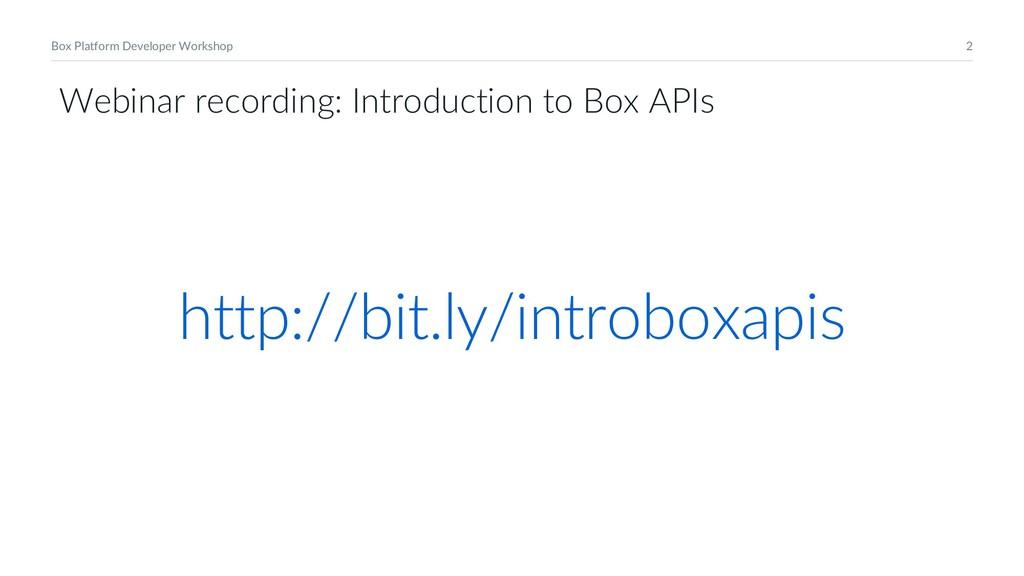 2 Box Platform Developer Workshop Webinar recor...