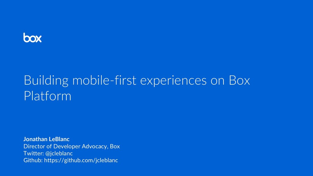 Building mobile-first experiences on Box Platfo...