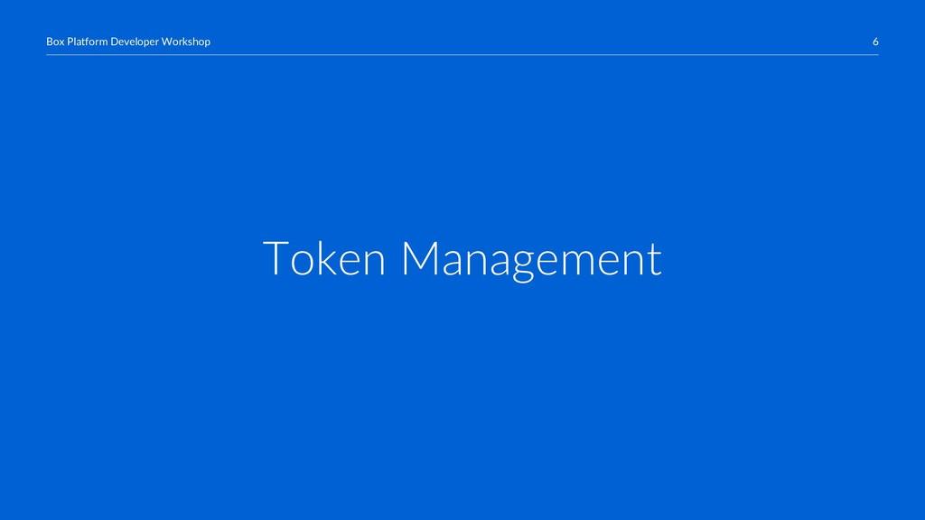 6 Box Platform Developer Workshop Token Managem...