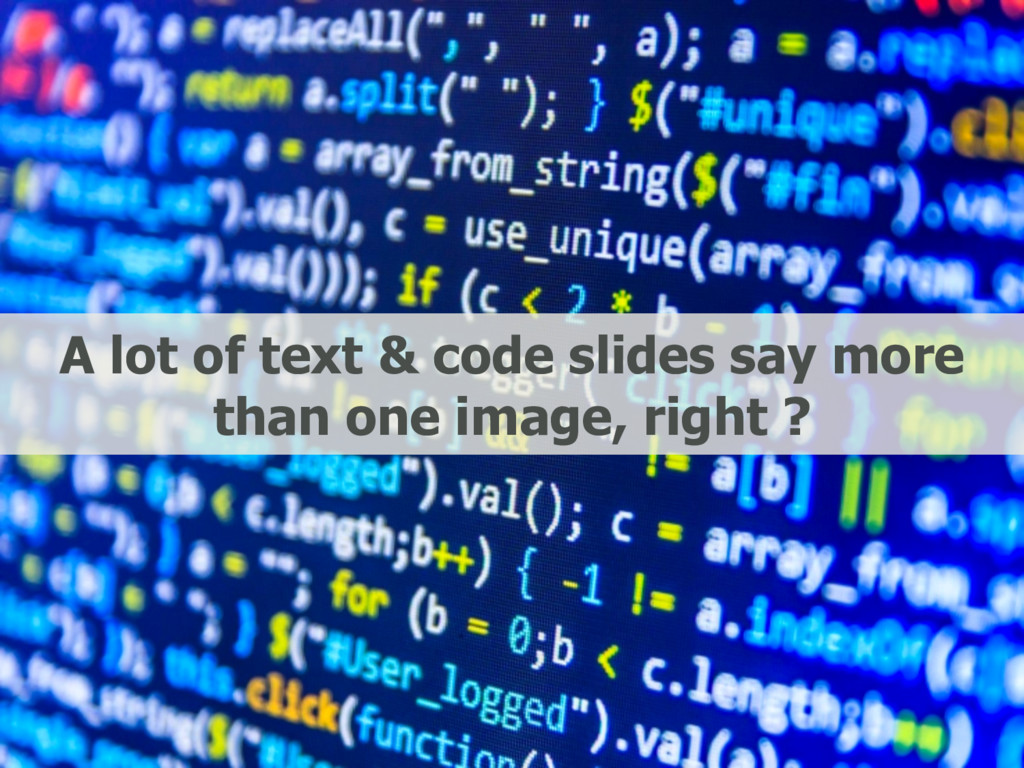A lot of text & code slides say more than one i...