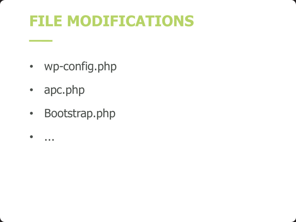 FILE MODIFICATIONS • wp-config.php • apc.php • ...