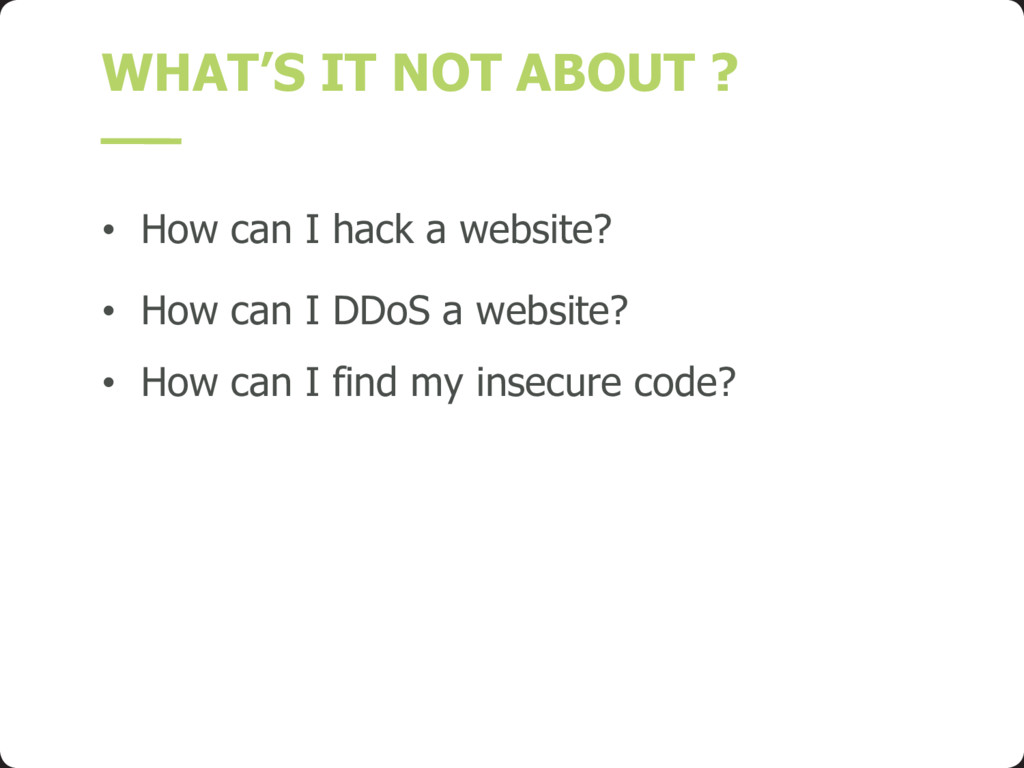 WHAT'S IT NOT ABOUT ? • How can I hack a websit...
