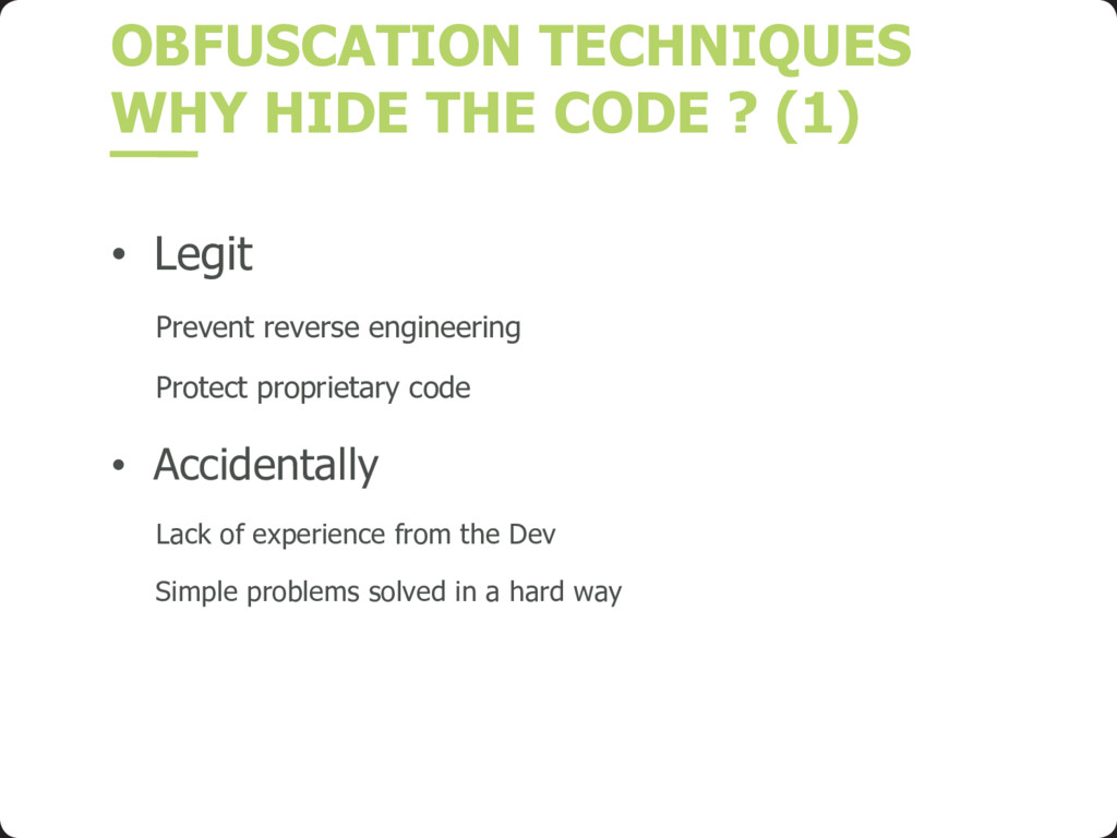 OBFUSCATION TECHNIQUES WHY HIDE THE CODE ? (1) ...