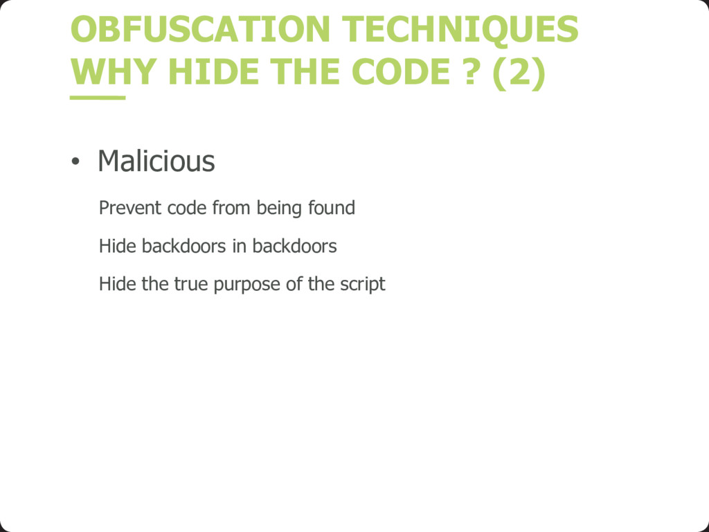 OBFUSCATION TECHNIQUES WHY HIDE THE CODE ? (2) ...