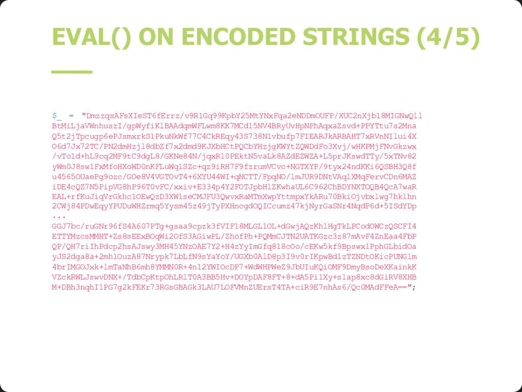"EVAL() ON ENCODED STRINGS (4/5) $_ = ""DmzzqsAFs..."
