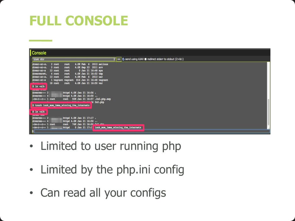 FULL CONSOLE • Limited to user running php • Li...