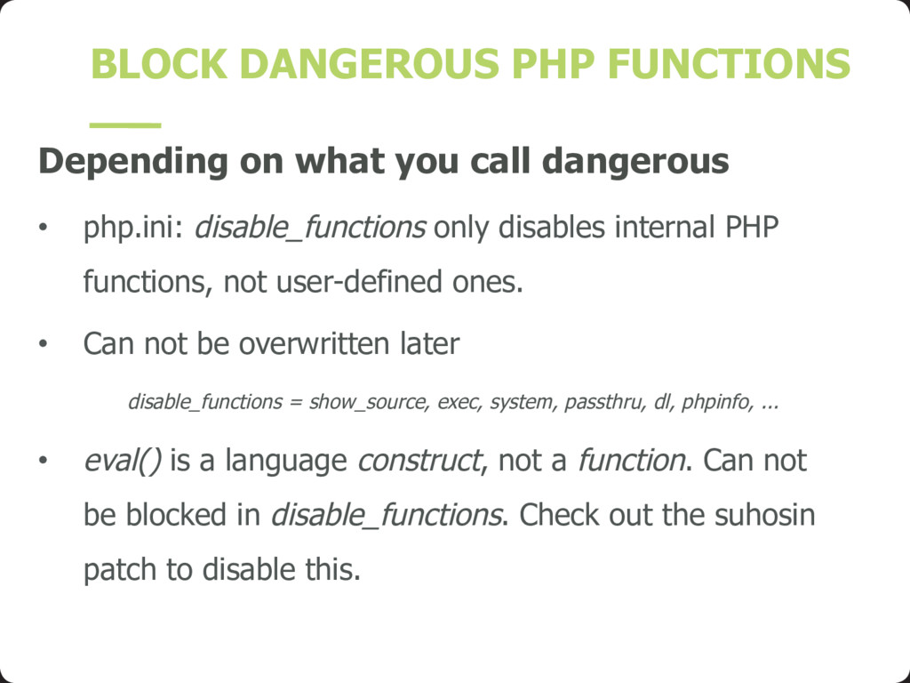 BLOCK DANGEROUS PHP FUNCTIONS Depending on what...