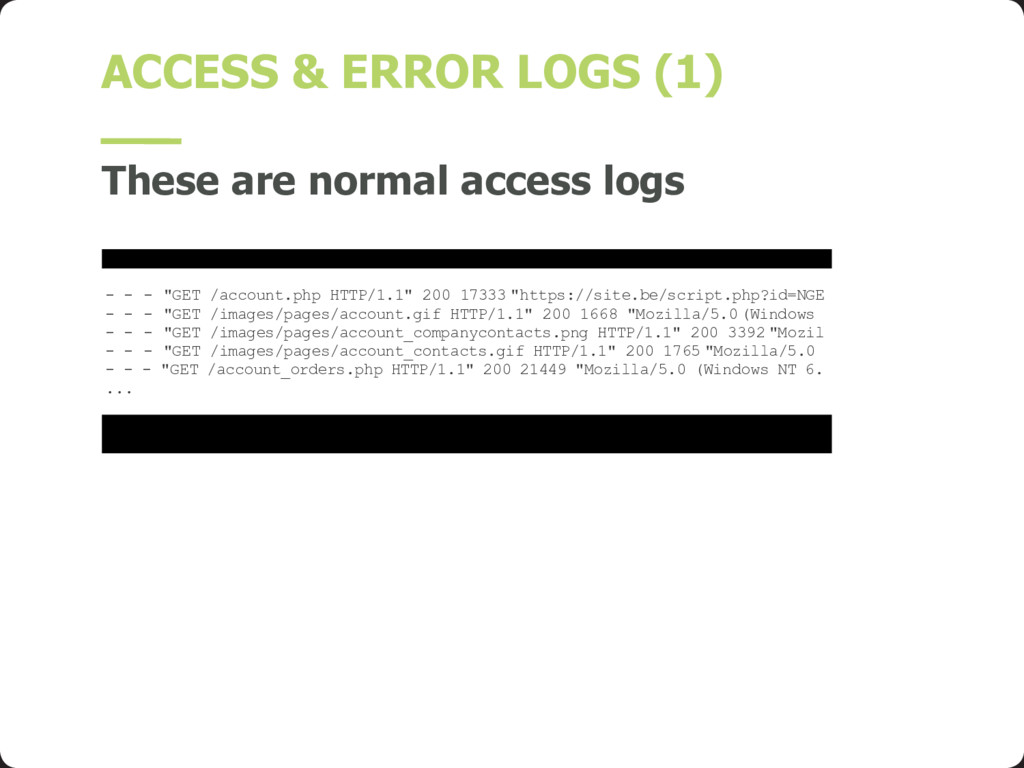 ACCESS & ERROR LOGS (1) These are normal access...