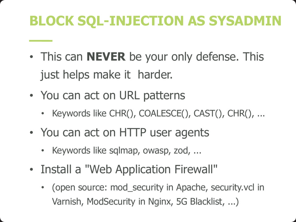 BLOCK SQL-INJECTION AS SYSADMIN • This can NEVE...