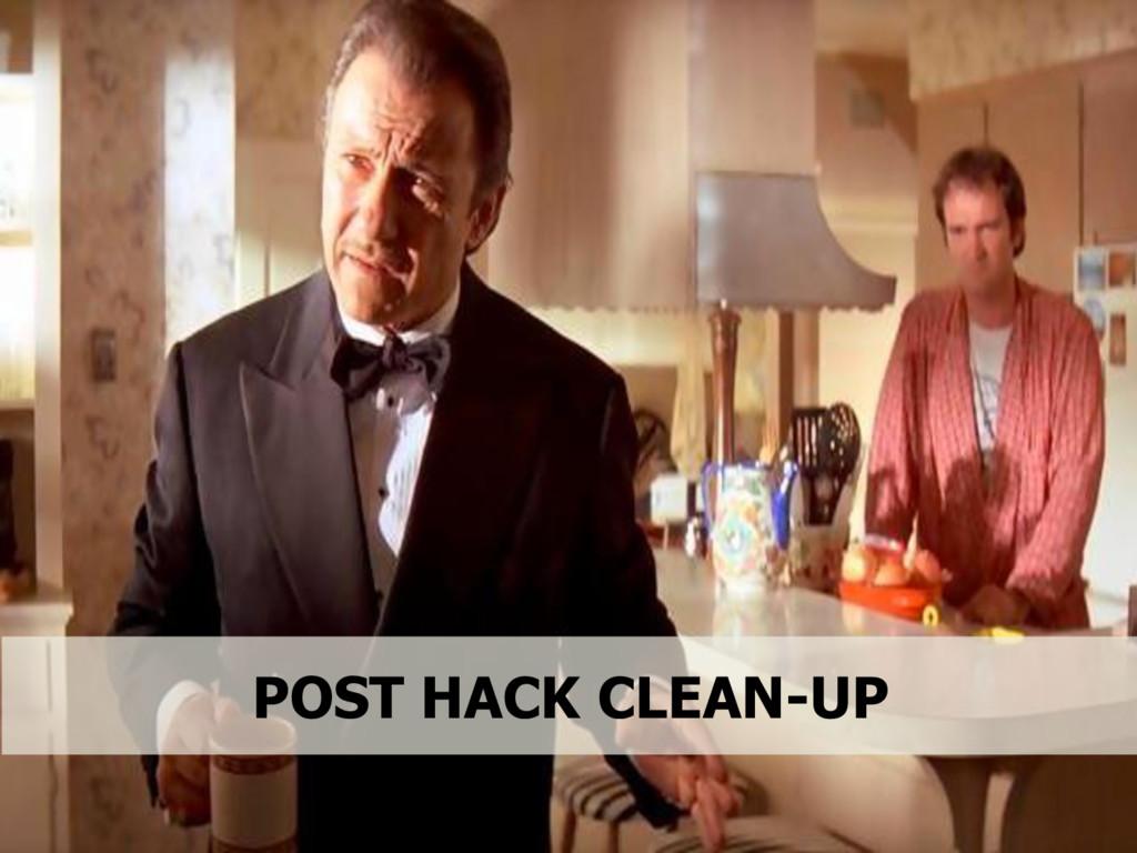 POST HACK CLEAN-UP