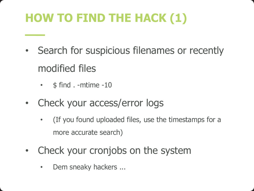 HOW TO FIND THE HACK (1) • Search for suspiciou...
