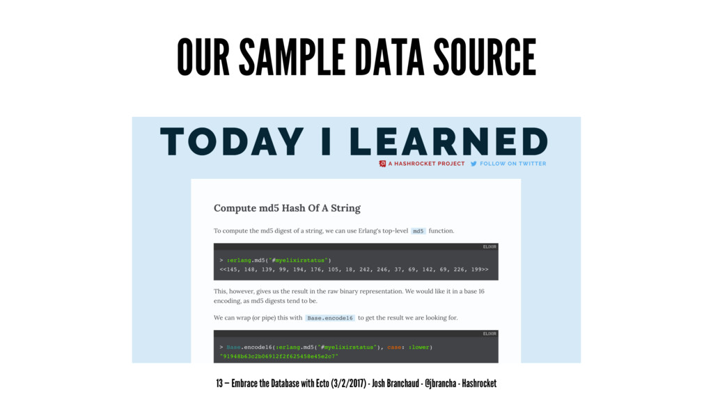 OUR SAMPLE DATA SOURCE 13 — Embrace the Databas...