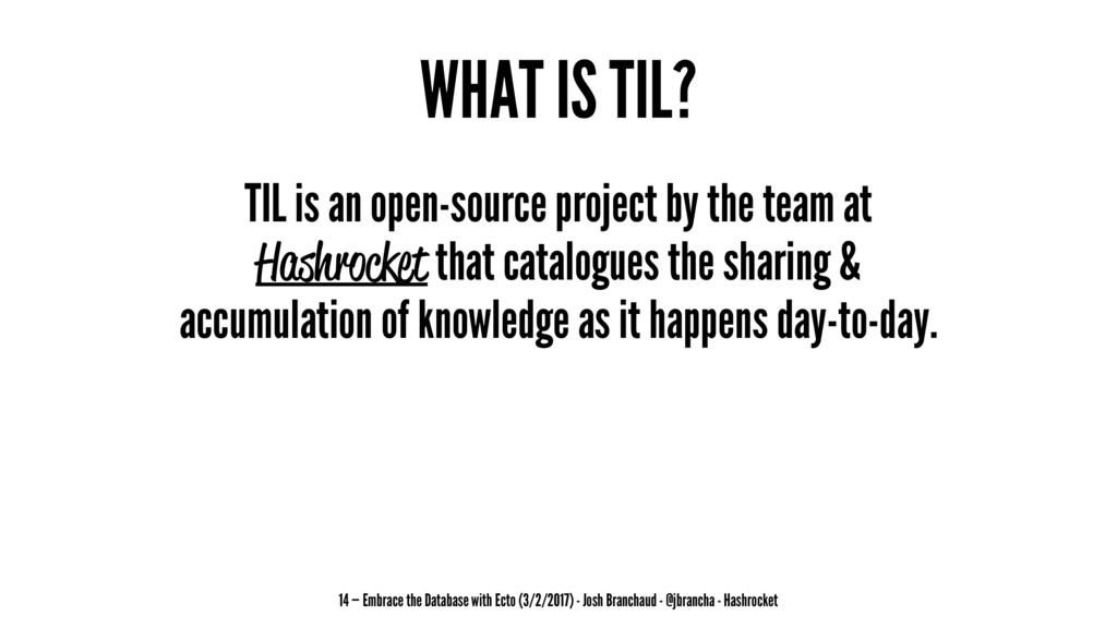 WHAT IS TIL? TIL is an open-source project by t...