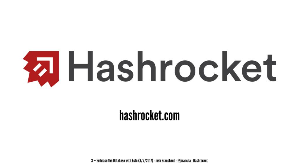hashrocket.com 3 — Embrace the Database with Ec...