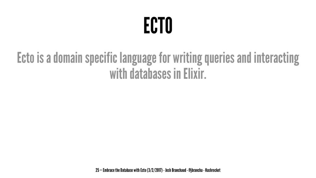 ECTO Ecto is a domain specific language for wri...