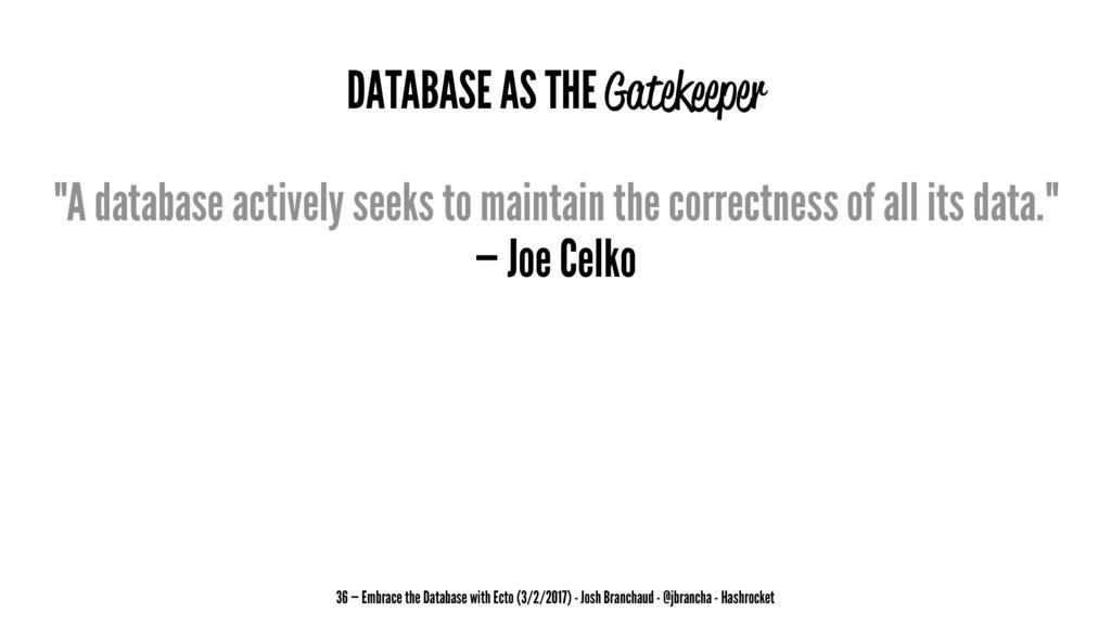 "DATABASE AS THE Gatekeeper ""A database actively..."