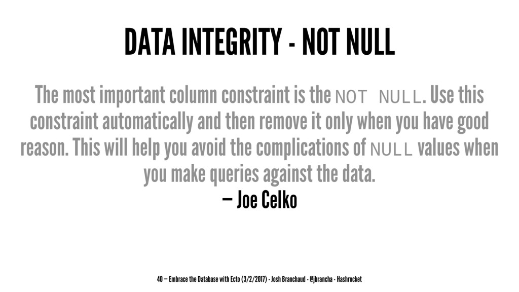 DATA INTEGRITY - NOT NULL The most important co...