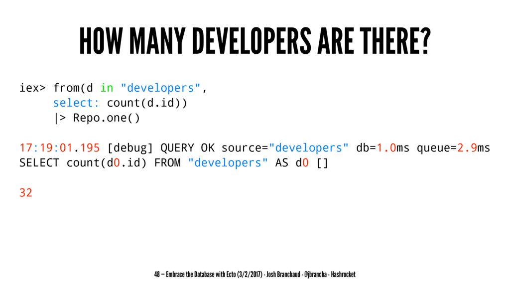 """HOW MANY DEVELOPERS ARE THERE? iex> from(d in """"..."""