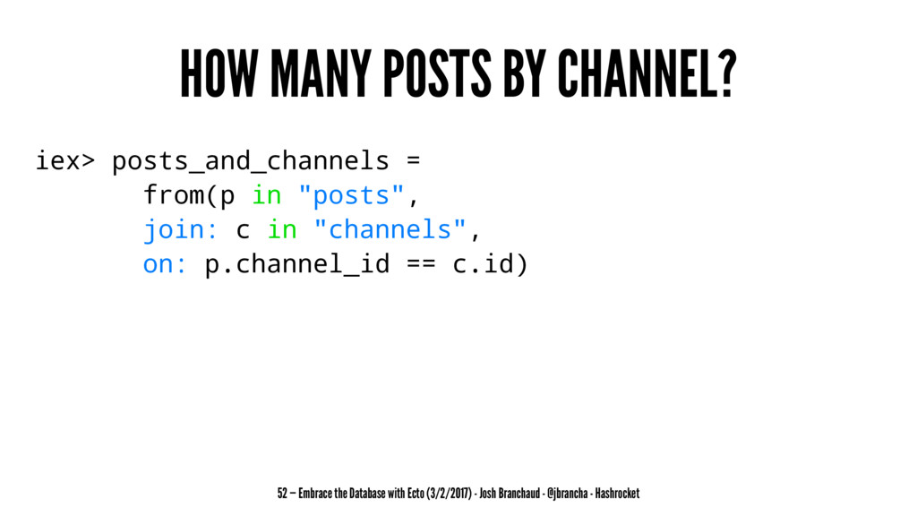 HOW MANY POSTS BY CHANNEL? iex> posts_and_chann...